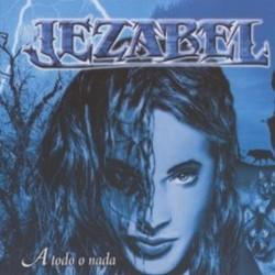 JEZABEL - A Todo O Nada CD