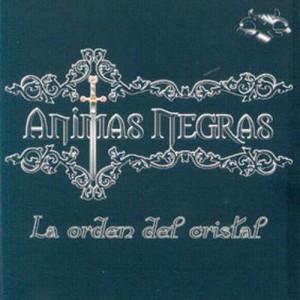 ANIMAS NEGRAS - La Orden Del Cristal
