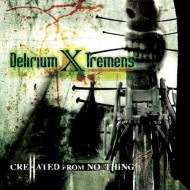 DELIRIUM X TREMENS - CreHated From No_Thing CD