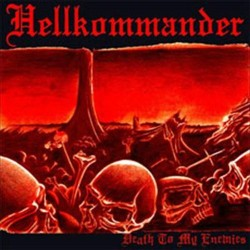 HELLKOMMANDER - Death To My Enemies