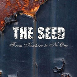 THE SEED - From Nowhere To No One