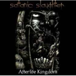 SATANIC SLAUGHTER - Afterlife Kingdom CD