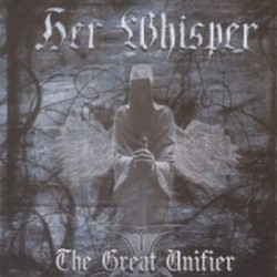 HER WHISPER - The Great Unifier CD