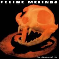 FELINE MELINDA - The Felines Await You CD