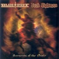 BLADE OF SPIRIT / DARK NIGHTMARE / SERPENTS OF THE NIGHT  - Same (Split) CD