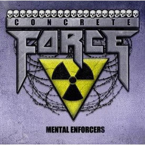 CONCRETE FORCE - Mental Enforcers CD