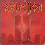 REFLECTION - Made In Hell CD