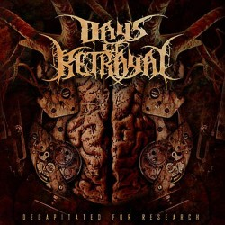 DAYS OF BETRAYAL - Decapitated For Research CD