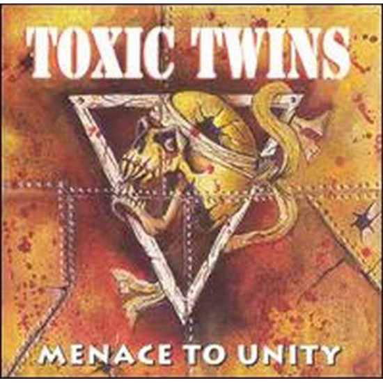 TOXIC TWINS - Menace To Unity CD