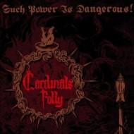 CARDINALS FOLLY - Such Power Is Dangerous! CD