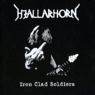 HJALLARHORN - Iron Clad Soldiers CD