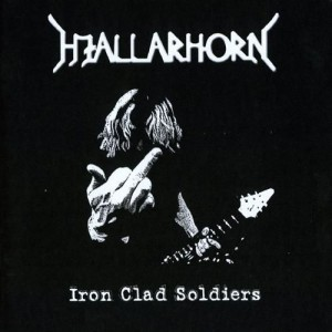 HJALLARHORN - Iron Clad Soldiers