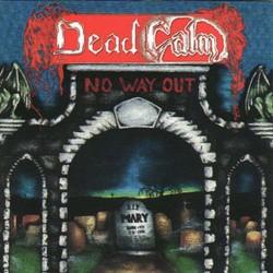 DEAD CALM - No Way Out CD