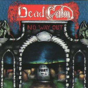 DEAD CALM - No Way Out