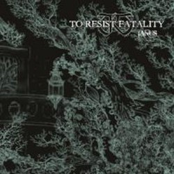 TO RESIST FATALITY - Ianus CD