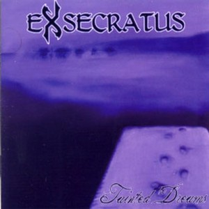 EXSECRATUS - Tainted Dreams