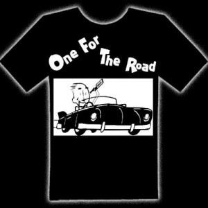 ONE FOR THE ROAD T-SHIRT - One For The Road
