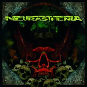 NEURASTHENIA - Your Omen