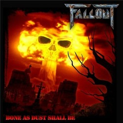 FALLOUT - Bone As Dust Shall Be CD