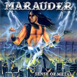 MARAUDER - Sense Of Metal