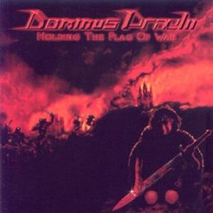 DOMINUS PRAELII - Holding The Flag Of War