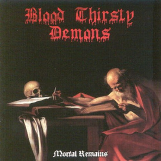 BLOOD THIRSTY DEMONS - Mortal Remains CD