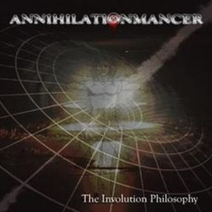 ANNIHILATIONMANCER - The Involution Philosophy