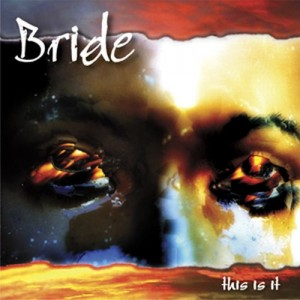 BRIDE - This Is It (Expanded)