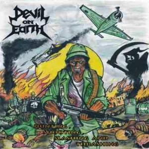 DEVIL ON EARTH - Hunting, Shooting, Slashing And Thrashing