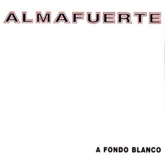 ALMAFUERTE - A Fondo Blanco CD