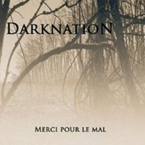 DARKNATION - Merci Pour Le Mal