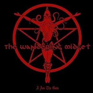 THE WANDERING MIDGET - I Am The Gate