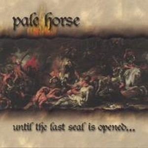 PALE HORSE - Until The Last Seal Is Opened...