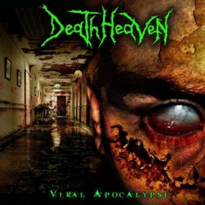 DEATH HEAVEN - Viral Apocalypse