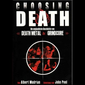 CHOOSING DEATH - Death Metal & Grindcore Story