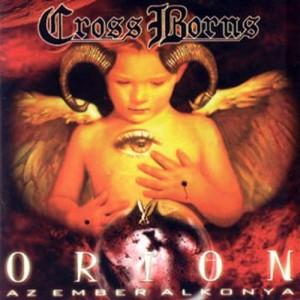 CROSS BORNS - Orion - Az Ember Alkonya