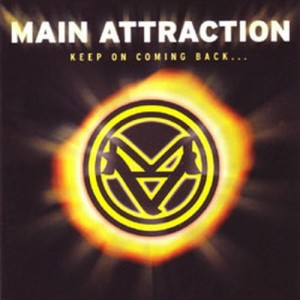 MAIN ATTRACTION - Keep On Coming Back