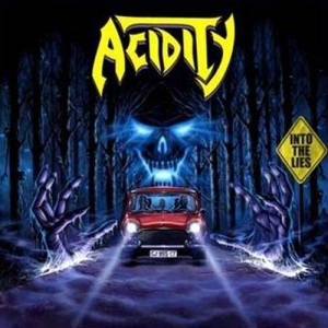 ACIDITY - Into The Lies
