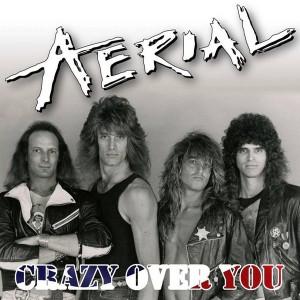 AERIAL - Crazy Over You