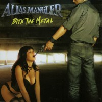 ALIAS MANGLER - Bite The Metal