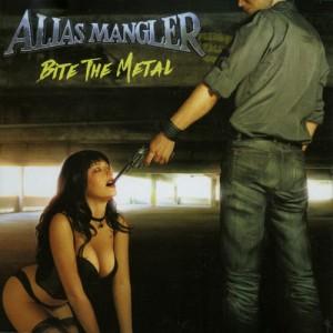 ALIAS MANGLER - Bite The Metal