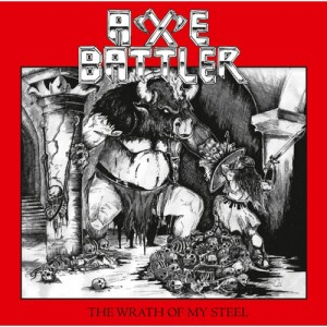 AXE BATTLER - The Wrath Of My Steel