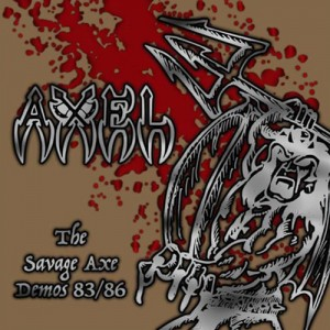 AXEL - The Savage Axe Demos 83/86
