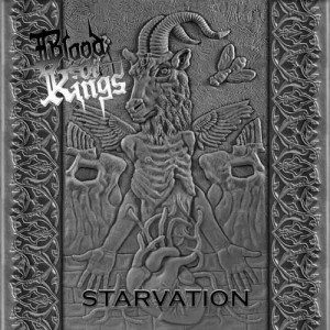 BLOOD OF KINGS - Starvation