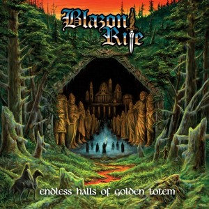 BLAZON RITE - Endless Halls Of Golden Totem
