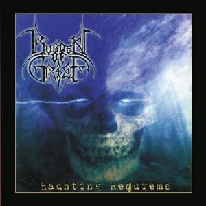 BURDEN OF GRIEF - Haunting Requiems