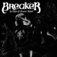 BREAKER - In Days Of Heavy Metal...Reborn CD