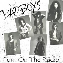 BAD BOYS - Turn On The Radio CD