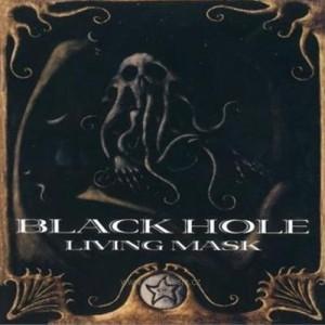 BLACK HOLE - Living Mask