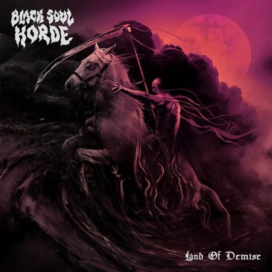 BLACK SOUL HORDE - Land Of Demise CD